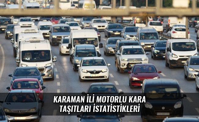 KARAMAN İLİ MOTORLU KARA TAŞITLARI İSTATİSTİKLERİ