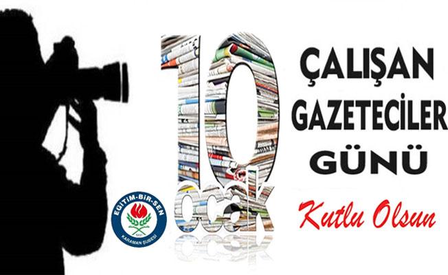 Karaman Memur Sen ve Eğitim Bir-Sen Şube  Başkanı Özdemir'den 10 Ocak Çalışan Gazeteciler Günü Mesajı