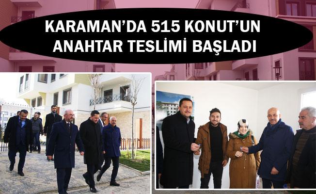 KARAMAN'DA 515 KONUT'UN ANAHTAR TESLİMİ BAŞLADI
