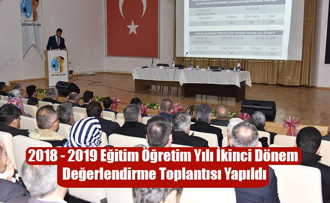 2018 - 2019 Eğitim Öğretim Yılı İkinci Dönem Değerlendirme Toplantısı Yapıldı
