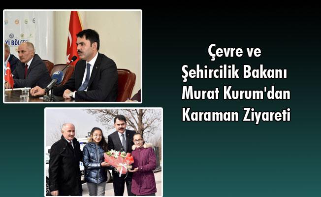 Çevre ve Şehircilik Bakanı Murat Kurum'dan Karaman Ziyareti