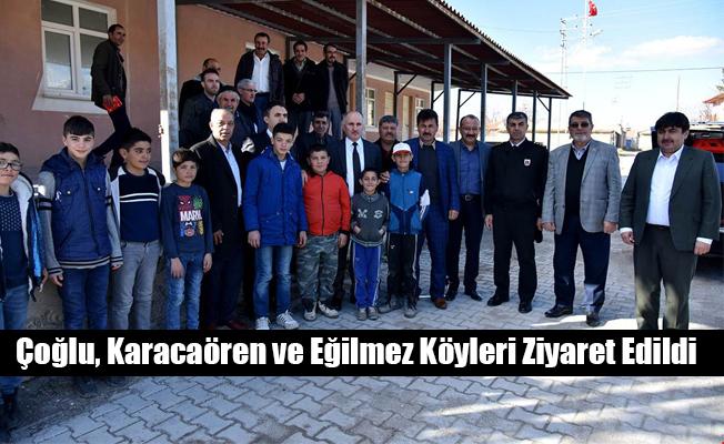 Çoğlu, Karacaören ve Eğilmez Köyleri Ziyaret Edildi