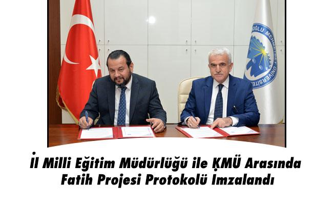 İl Milli Eğitim Müdürlüğü ile KMÜ Arasında Fatih Projesi Protokolü İmzalandı