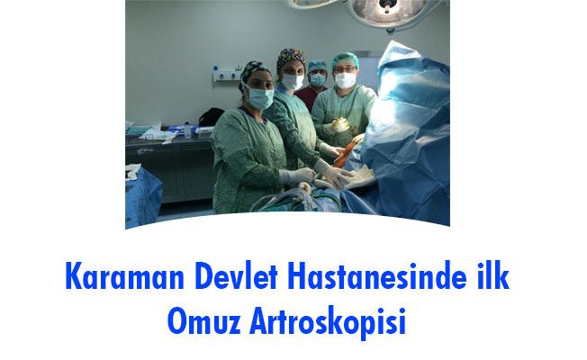 Karaman Devlet Hastanesinde ilk Omuz Artroskopisi
