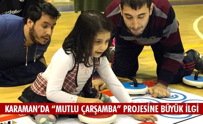 """KARAMAN'DA """"MUTLU ÇARŞAMBA"""" PROJESİNE BÜYÜK İLGİ"""