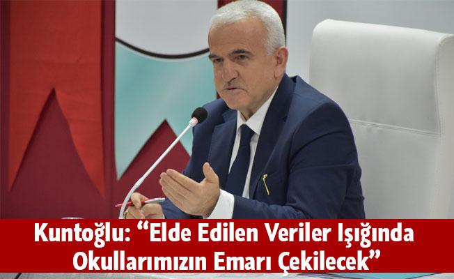 """Kuntoğlu: """"Elde Edilen Veriler Işığında Okullarımızın Emarı Çekilecek"""""""