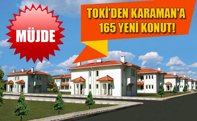 MÜJDE.... TOKİ'DEN KARAMAN'A 165 YENİ KONUT!