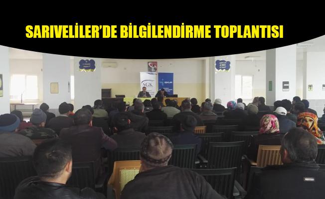 SARIVELİLER'DE BİLGİLENDİRME TOPLANTISI