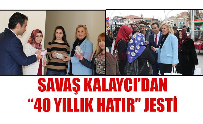 """SAVAŞ KALAYCI'DAN """"40 YILLIK HATIR"""" JESTİ"""