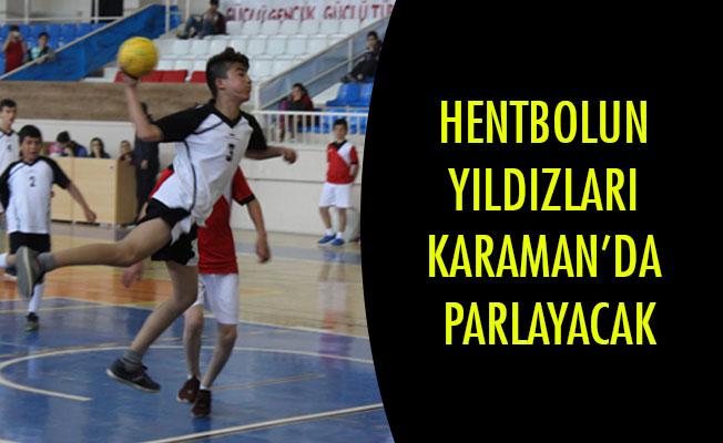 HENTBOLUN YILDIZLARI KARAMAN'DA PARLAYACAK