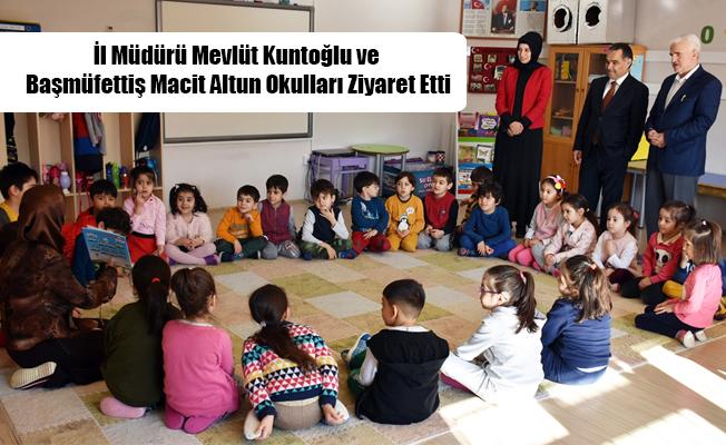 İl Müdürü Mevlüt Kuntoğlu ve Başmüfettiş Macit Altun Okulları Ziyaret Etti