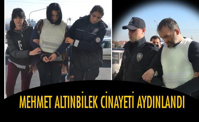 MEHMET ALTINBİLEK CİNAYETİ AYDINLANDI