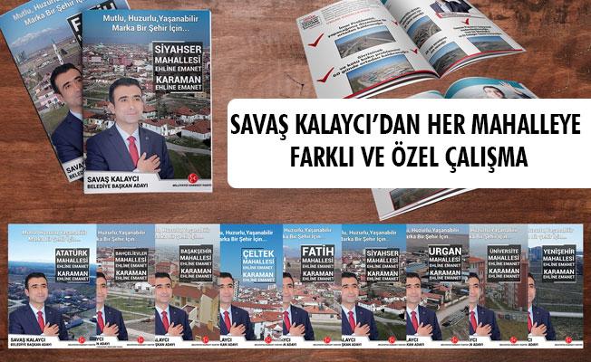 SAVAŞ KALAYCI'DAN HER MAHALLEYE  FARKLI VE ÖZEL ÇALIŞMA