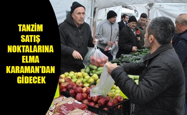 TANZİM SATIŞ NOKTALARINA ELMA KARAMAN'DAN GİDECEK