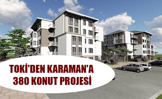 TOKİ'DEN KARAMAN'A 380 KONUT PROJESİ