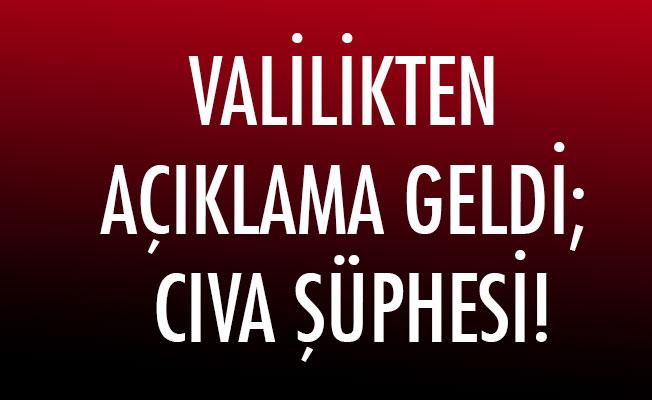 VALİLİKTEN AÇIKLAMA GELDİ; CIVA ŞÜPHESİ!