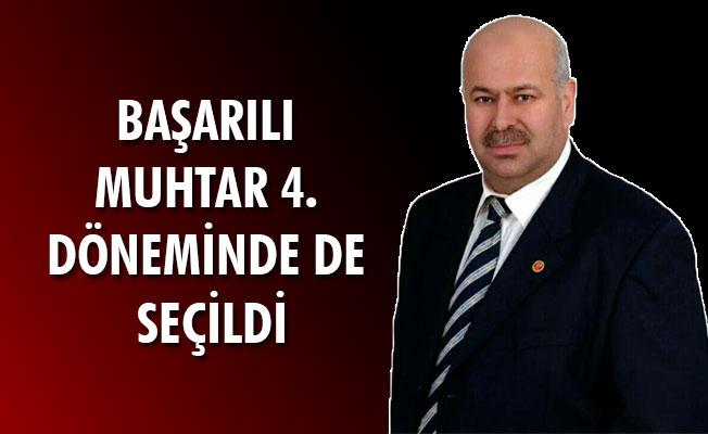 BAŞARILI MUHTAR 4. DÖNEMİNDE DE SEÇİLDİ