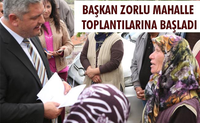 BAŞKAN ZORLU MAHALLE TOPLANTILARINA BAŞLADI