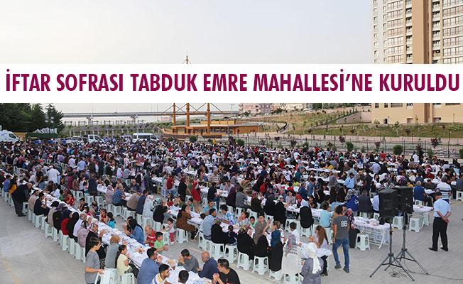 İFTAR SOFRASI TABDUK EMRE MAHALLESİ'NE KURULDU