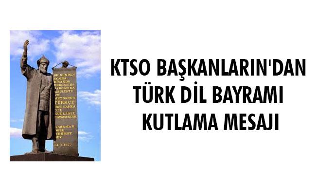 KTSO BAŞKANLARIN'DAN TÜRK DİL BAYRAMI KUTLAMA  MESAJI