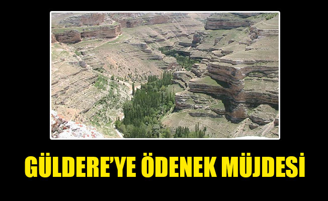 GÜLDERE'YE ÖDENEK MÜJDESİ