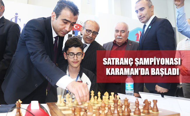 SATRANÇ ŞAMPİYONASI KARAMAN'DA BAŞLADI