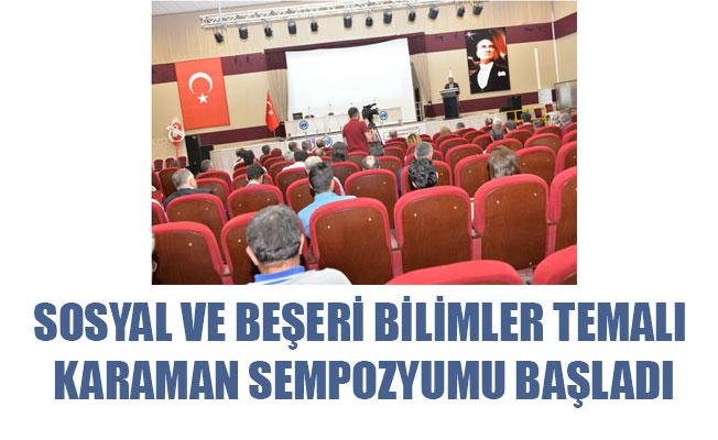 SOSYAL VE BEŞERİ BİLİMLER TEMALI KARAMAN SEMPOZYUMU BAŞLADI