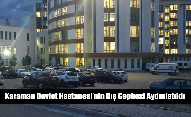 Karaman Devlet Hastanesi'nin Dış Cephesi Aydınlatıldı