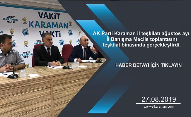 AK Parti Karaman il teşkilatı ağustos ayı İl Danışma Meclis toplantısını teşkilat binasında gerçekleştirdi.