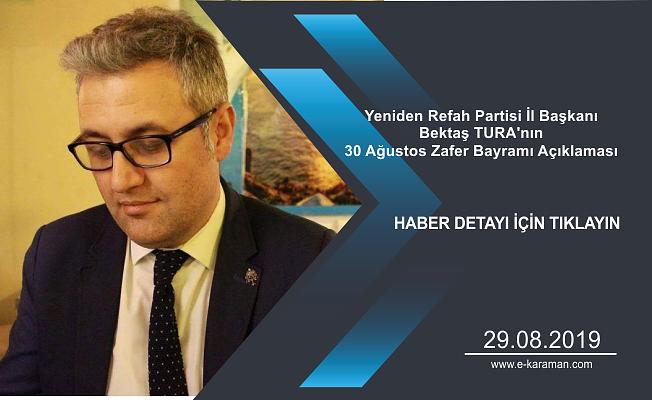 Yeniden Refah Partisi İl Başkanı Bektaş TURA'nın 30 Ağustos Zafer Bayramı Açıklaması