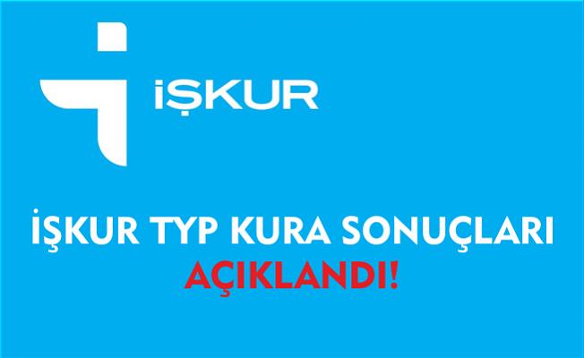 İŞKUR TYP KURA SONUÇLARI AÇIKLANDI!