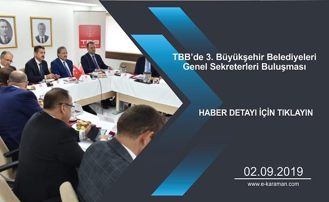 TBB'de 3. BüyükşehirBelediyeleri Genel Sekreterleri Buluşması