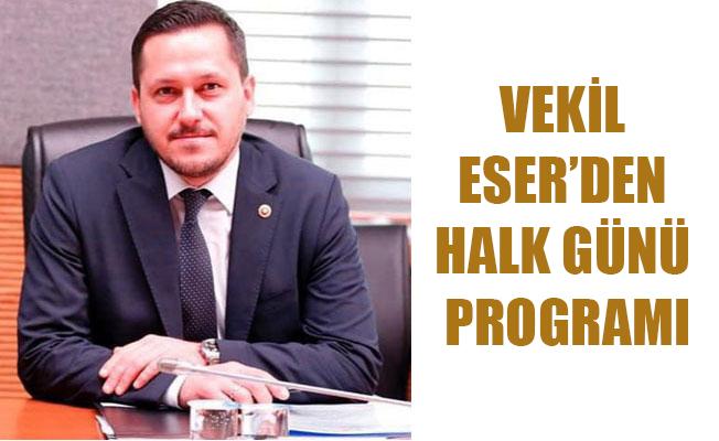 VEKİL ESER'DEN HALK GÜNÜ PROGRAMI