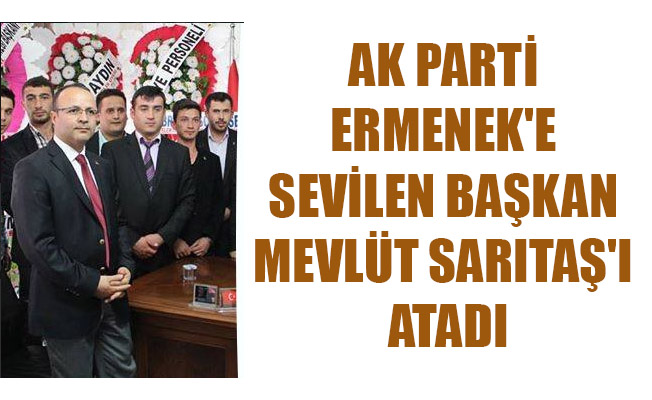 AK PARTİ ERMENEK'E SEVİLEN BAŞKAN MEVLÜT SARITAŞ'I ATADI