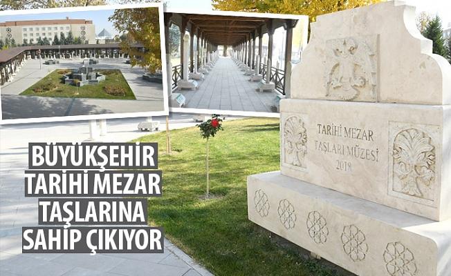 Büyükşehir, Tarihi Mezar Taşlarına Sahip Çıkıyor