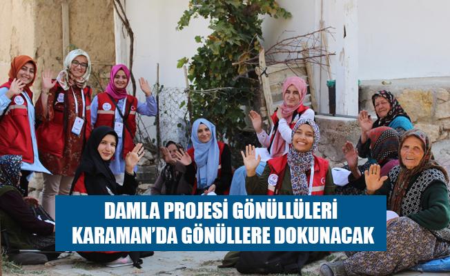 DAMLA PROJESİ GÖNÜLLÜLERİ KARAMAN'DA GÖNÜLLERE DOKUNACAK