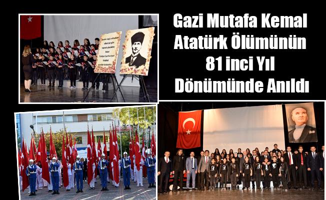 Gazi Mutafa Kemal Atatürk Ölümünün 81 inci Yıl Dönümünde Anıldı