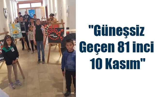 """""""Güneşsiz Geçen 81 inci 10 Kasım"""""""