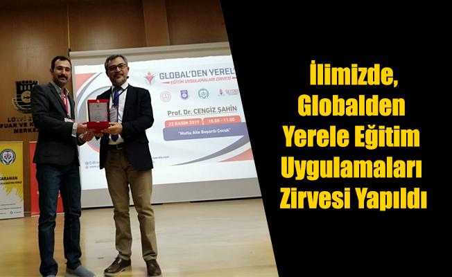 İlimizde,Globalden Yerele Eğitim Uygulamaları Zirvesi Yapıldı