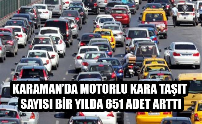 KARAMAN'DA MOTORLU KARA TAŞIT SAYISI BİR YILDA 651 ADET ARTTI