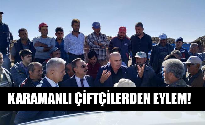 KARAMANLI ÇİFTÇİLERDEN EYLEM!