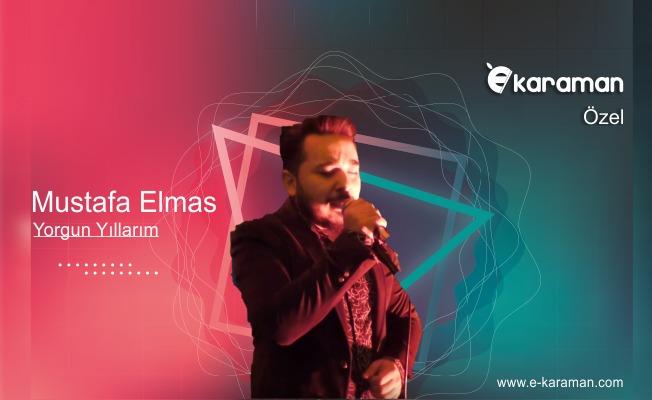 Mustafa Elmas - Yorgun Yıllarım