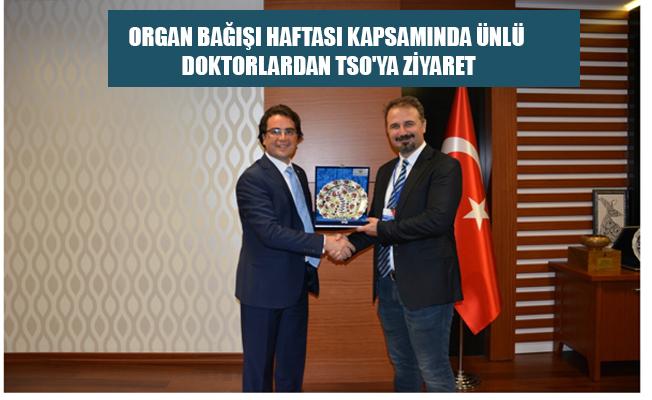 ORGAN BAĞIŞI HAFTASI KAPSAMINDA ÜNLÜ DOKTORLARDAN TSO'YA ZİYARET