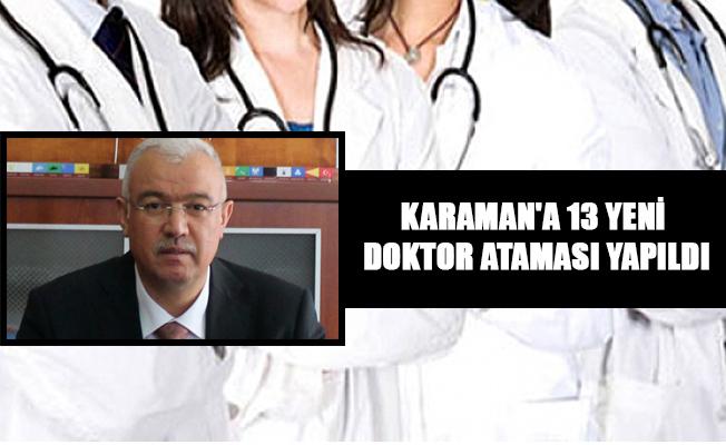 KARAMAN'A 13 YENİ DOKTOR ATAMASI YAPILDI