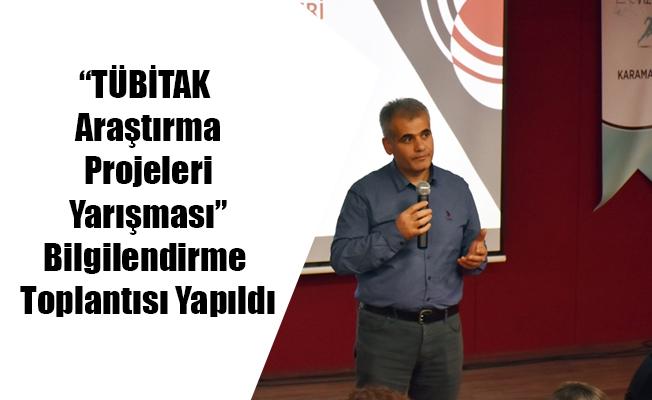 """""""TÜBİTAK Araştırma Projeleri Yarışması""""Bilgilendirme Toplantısı Yapıldı"""