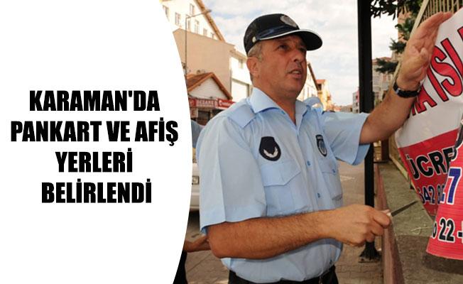 KARAMAN'DA PANKART VE AFİŞ YERLERİ BELİRLENDİ