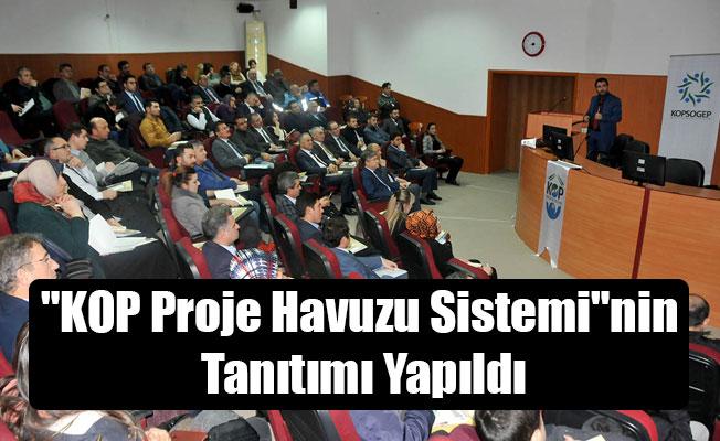 """""""KOP Proje Havuzu Sistemi""""nin Tanıtımı Yapıldı"""