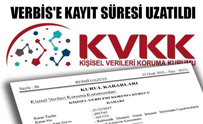 VERBİS'E KAYIT SÜRESİ UZATILDI