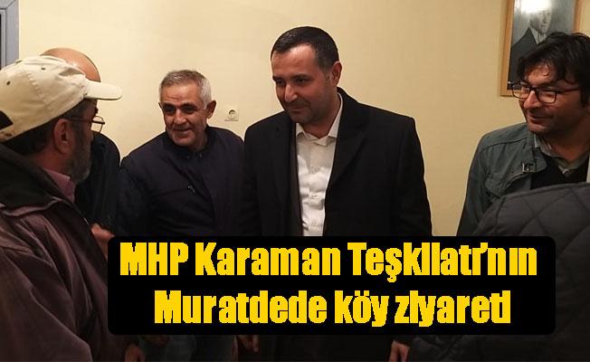 MHP Karaman Teşkilatı'nın Muratdede köy ziyareti