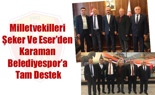 Milletvekilleri Şeker Ve Eser'den Karaman Belediyespor'a Tam Destek